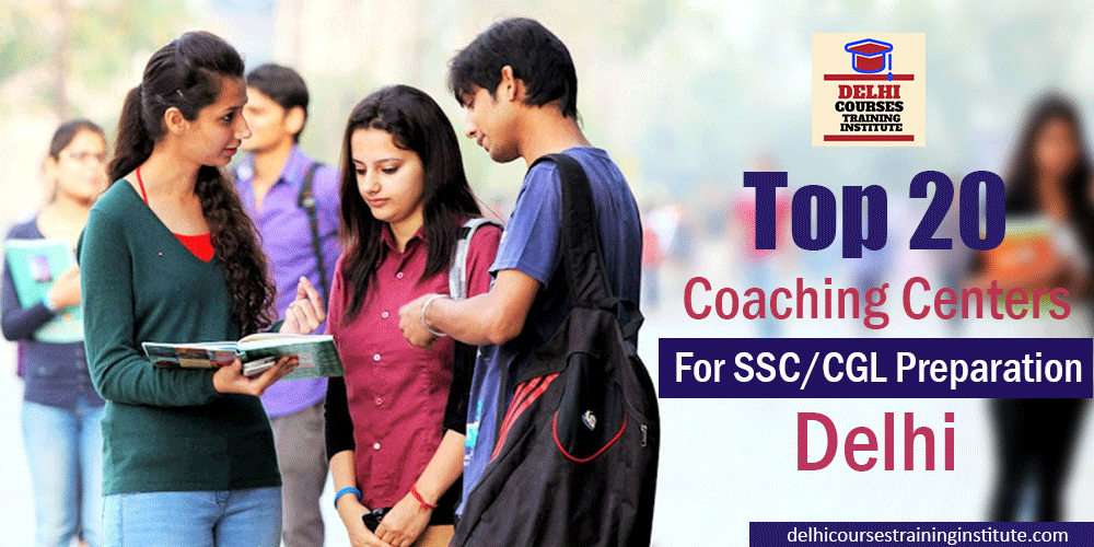 Top 20 Coaching Centers For SSC CGL Preparation in Delhi