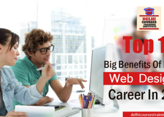 Top 10 Big Benefits Of Having a Web Designing Career In 2018