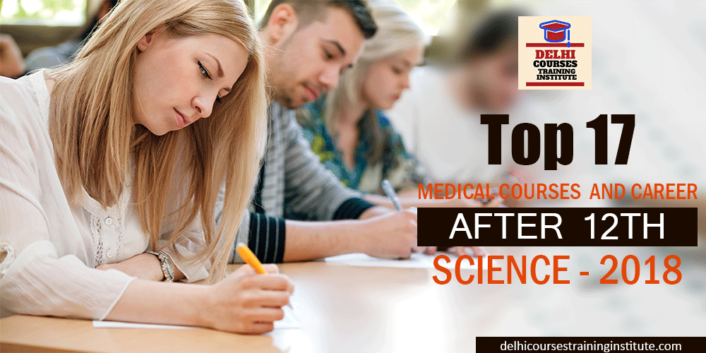 Top 17 MEDICAL COURSES AND CAREER AFTER 12TH SCIENCE 2018